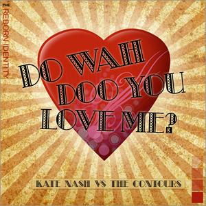 do-wah-do-you-love-me.jpg